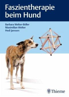 Faszientherapie beim Hund - Welter-Böller, Barbara; Janssen, Hedi; Welter, Maximilian