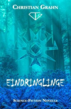 Eindringlinge (eBook, ePUB) - Christian Grahn