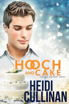 Hooch and Cake (Special Delivery, #1.5) (eBook,...