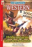 Die großen Western Nr.3: Höllensturm über den Badlands / Der Rustlerboss / Missouri-Guerillas