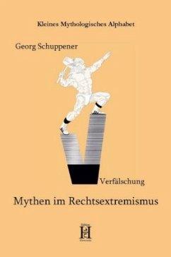 Mythen im Rechtsextremismus - Schuppener, Georg