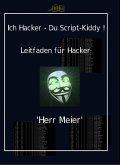 Ich Hacker - Du Script-Kiddy (eBook, ePUB)