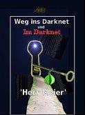 Weg ins Darknet und Im Darknet (eBook, ePUB)