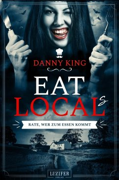 EAT LOCAL(s) - RATE, WER ZUM ESSEN KOMMT - King, Danny