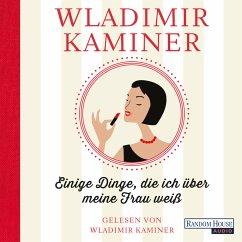 Einige Dinge, die ich über meine Frau weiß (MP3-Download) - Kaminer, Wladimir