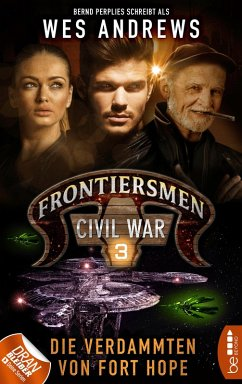 Frontiersmen: Civil War 3 (eBook, ePUB) - Andrews, Wes; Perplies, Bernd