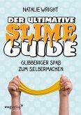 Der ultimative Slime-Guide (eBook, PDF)
