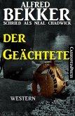 Neal Chadwick Western - Der Geächtete (eBook, ePUB)
