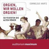 Orgien, wir wollen Orgien! (Ungekürzt) (MP3-Download)