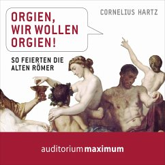 Orgien, wir wollen Orgien! (Ungekürzt) (MP3-Download) - Hartz, Cornelius