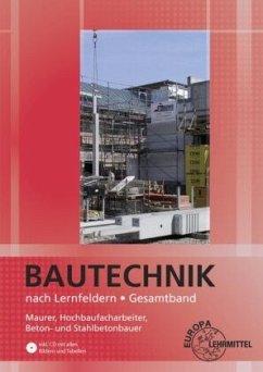 Bautechnik nach Lernfeldern Gesamtband, m. CD-ROM u. Tabellenheft