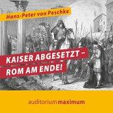 Kaiser abgesetzt - Rom am Ende! (Ungekürzt) (MP3-Download)