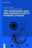 The winnowing oar - New Perspectives in Homeric Studies (eBook, ePUB)