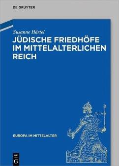 Jüdische Friedhöfe im mittelalterlichen Reich (eBook, ePUB) - Härtel, Susanne