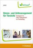 Stress- und Zeitmanagement für Tierärzte (eBook, PDF)