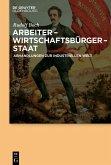 Arbeiter - Wirtschaftsbürger - Staat (eBook, PDF)