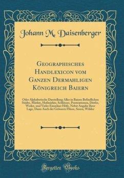 Geographisches Handlexicon vom Ganzen Dermahligen Königreich Baiern