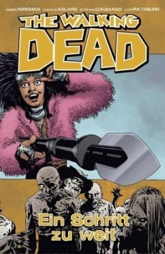 Ein Schritt zu weit / The Walking Dead Bd.29 - Kirkman, Robert
