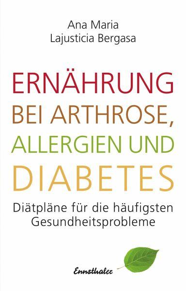 Ernährung bei Arthrose, Allergien und Diabetes - Lajusticia Bergasa, Ana Maria