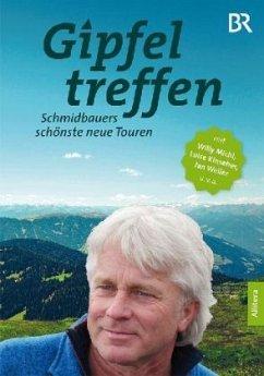 Gipfeltreffen - Schmidbauer, Werner