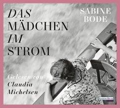 Das Mädchen im Strom, 6 Audio-CDs (Mängelexemplar) - Bode, Sabine