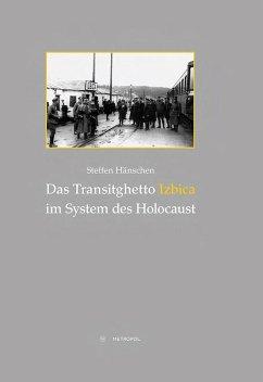 Das Transitghetto Izbica im System des Holocaust - Hänschen, Steffen