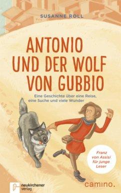 Antonio und der Wolf von Gubbio - Roll, Susanne