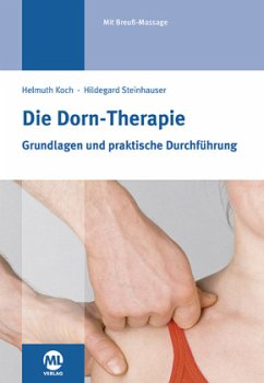 Die Dorn-Therapie - Koch, Helmuth; Steinhauser, Hildegard