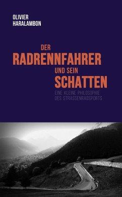 Der Radrennfahrer und sein Schatten