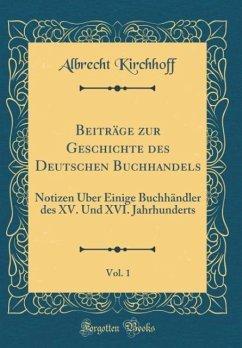 Beiträge zur Geschichte des Deutschen Buchhandels, Vol. 1