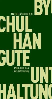 Gute Unterhaltung (eBook, ePUB) - Han, Byung-Chul