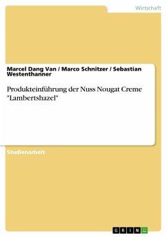 Produkteinführung der Nuss Nougat Creme Lambertshazel (eBook, PDF)