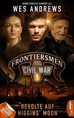 Frontiersmen: Civil War 1 (eBook, ePUB) - Andrews, Wes; Perplies, Bernd