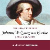 Johann Wolfgang von Goethe - Leben und Werk (Ungekürzt) (MP3-Download)