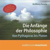 Die Anfänge der Philosophie (Ungekürzt) (MP3-Download)