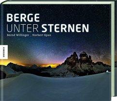 Berge unter Sternen (Mängelexemplar) - Willinger, Bernd; Span, Norbert