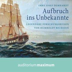 Aufbruch ins Unbekannte (Ungekürzt) (MP3-Download) - Demhardt, Imre Josef