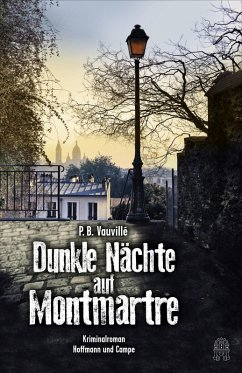 Dunkle Nächte auf Montmartre / Quentin Belbasse Bd.1 (eBook, ePUB) - Vauvillé, P. B.