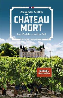 Chateau Mort / Luc Verlain Bd.2 (eBook, ePUB) - Oetker, Alexander