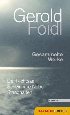 Gesammelte Werke (eBook, ePUB) - Foidl, Gerold