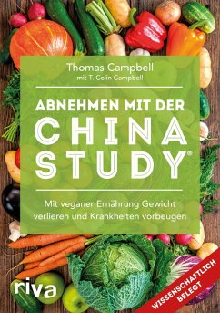 Abnehmen mit der China Study® (eBook, ePUB) - Campbell, Thomas