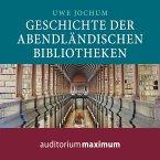 Geschichte der abendländischen Bibliotheken (Ungekürzt) (MP3-Download)