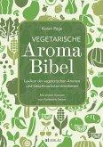 Vegetarische Aroma-Bibel - eBook (eBook, ePUB)