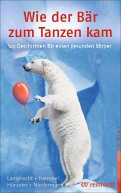 Wie der Bär zum Tanzen kam - Lamprecht, Katharina; Hammel, Stefan; Hürzeler, Adrian; Niedermann, Martin