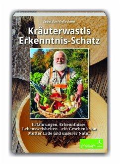 Kräuterwastls Erkenntnis-Schatz - Viellechner, Sebastian