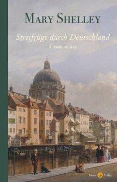 Streifzüge durch Deutschland - Shelley, Mary Wollstonecraft