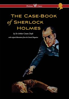 Case-Book of Sherlock Holmes (Wisehouse Classics Edition - With Original Illustrations)
