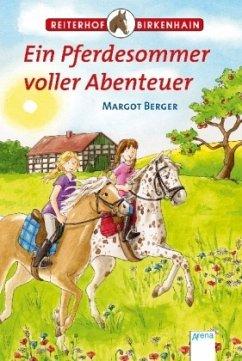 Ein Pferdesommer voller Abenteuer / Reiterhof Birkenhain - Berger, Margot
