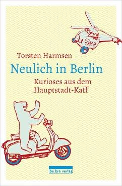 Neulich in Berlin - Harmsen, Torsten