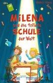 Milena und die tollste Schule der Welt